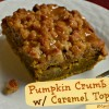 Pumpkin Crumb Cake with Caramel Topping