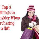 Top 5 Things to Consider When Purchasing a Gift