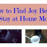 Find Joy Being a Stay at Home Mom