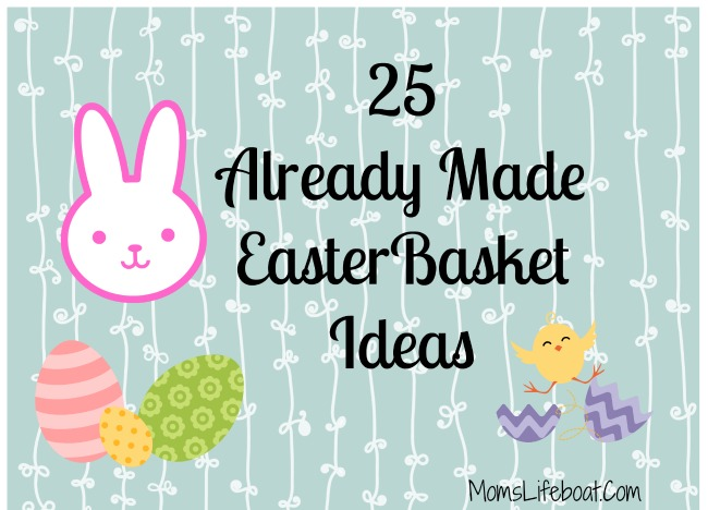 25 Already Made Easter Baskets Your Kids Will Love
