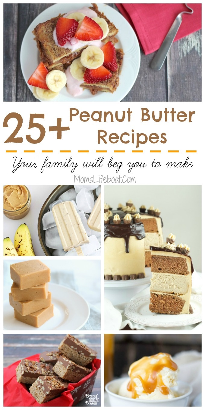 25 amazing peanut butter recipes that include dinner, no bake, chocolate peanut butter and simple desserts