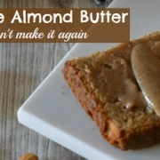 How To Make Almond Butter and Why I Won't Make It Again